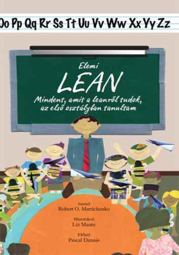 Elemi lean : Mindent, amit a leanről tudok, az első osztályban tanultam